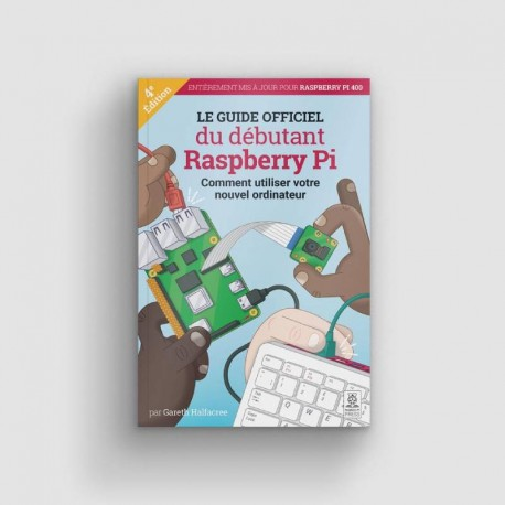 Guide officiel du débutant Raspberry Pi - 4ème Edition
